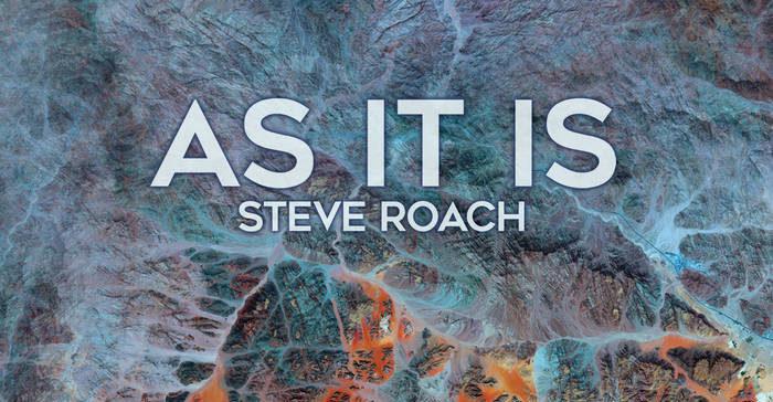 New Music From Steve Roach – AS IT IS